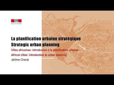 La planification urbaine stratégique / Strategic urban planning