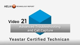 Video 21 Advanced Troubleshooting and Call Control on the Yeastar S-Series Phone System
