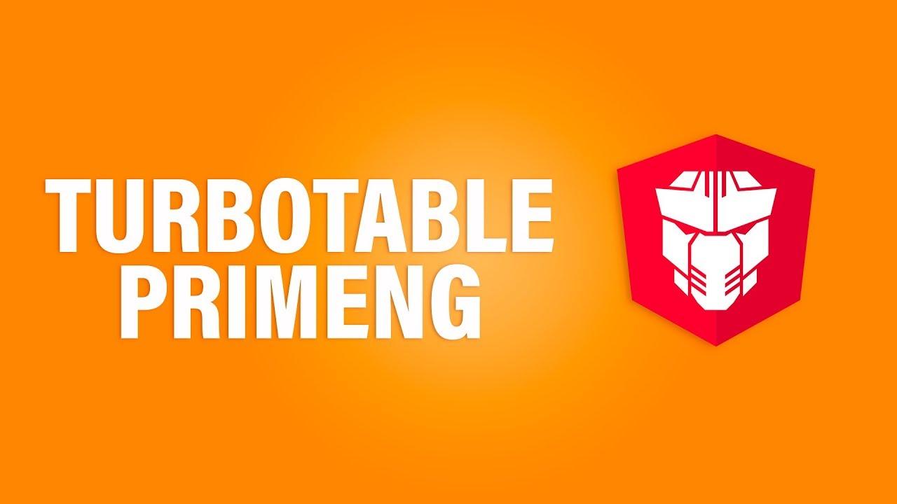 Como usar o TurboTable do PrimeNG