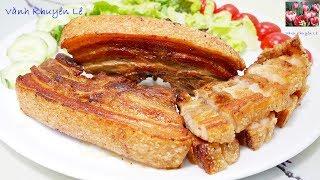 THỊT HEO CHIÊN Chảo Da giòn rụm - Crispy pork belly by Vanh Khuyen