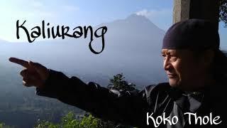 KALIURANG - Koko Thole ( Official Audio ) Asli