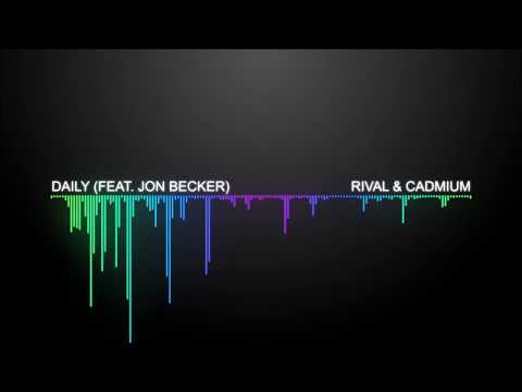 Rival & Cadmium - Daily (feat. Jon Becker) | [1 Hour Version]