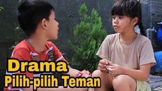 drama anak | pilih-pilih teman