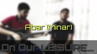Abar (Minar) | Guitar Cover | On Our LEISURE