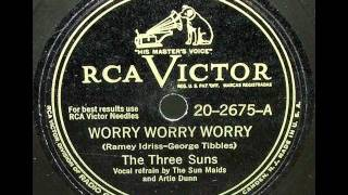 Worry Worry Worry by The Three Suns on 1947 RCA Victor 78.