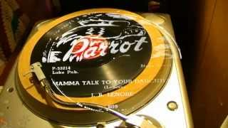 Mamma Talk To Your Daughter - J. B. Lenoir (Parrot)