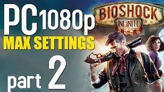BioShock Infinite Walkthrough Part 2   PC 1080p   Max Settings Gameplay - No Commentary