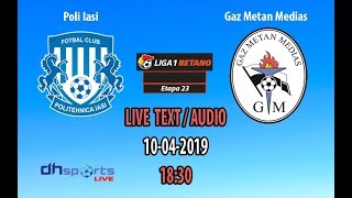 Poli Iasi - Gaz Metan Medias LIVE LIGA 1 (TEXT/AUDIO)