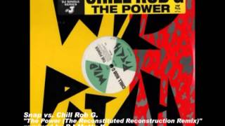 Snap vs. Chill Rob G - The Power (The Reconstituted Reconstruction Remix)