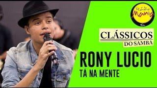🔴 Clássicos do Samba - Além da Razão - Rony Lucio (Tá na Mente)