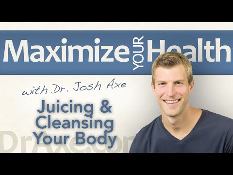 Juicing and Cleansing Your Body