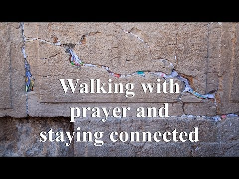Walking With Prayer And Staying Connected