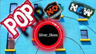 Silver Skies & Pop Music & NO COPYRIGHT MUSIC &