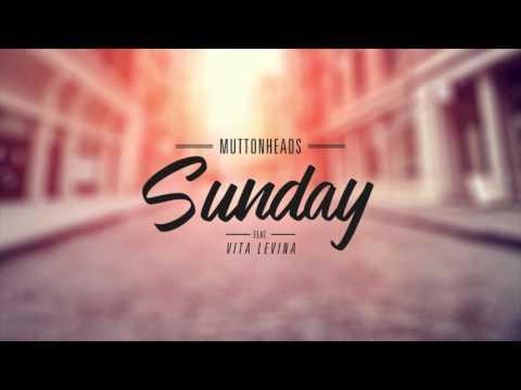 Muttonheads - Sunday (Feat. Vita Levina)
