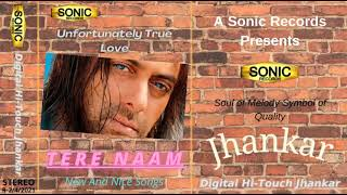 Tere Naam Single Udit Narayan ,Alka Sonic Digital Super Jhankar Song Jhankar By Pakistan.
