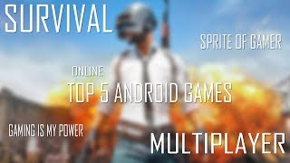 Top 5 ||best graphic multiplayer ||Survival games for|| android 2018
