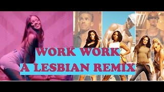 REMIX Work From Home Ft. Rihanna's Work -  Lesbian LoveStory & Prostitution