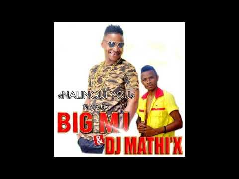 BIG MJ Nalingui you Remix by MATHI'X DJ Nouveaute Audio Gasy 2018