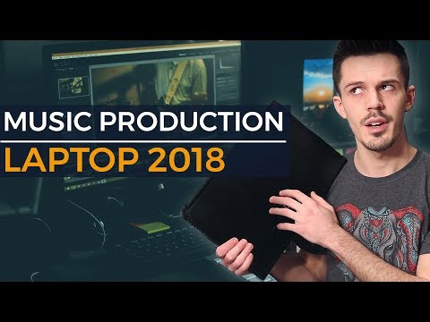 Music Production Laptop 2018 Gear  Review  Advice