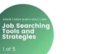Job Searching Tools and Strategies | Senior Career Search Bootcamp