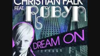 Christian Falk feat. Robyn - Dream On (Moto Blanco Radio Edit)