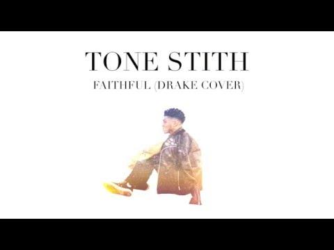 Tone Stith - Faithful (Drake Cover)