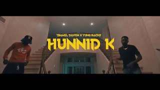 "Tramel Davon X Yung Racks ""Hunnid K"" (Official Video)"