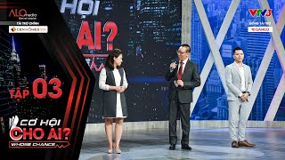 CƠ HỘI CHO AI - Tập 3 Full: Mức lương kỳ vọng 1 tỷ/năm từ sếp Hưng có thu hút được ứng viên tài năng