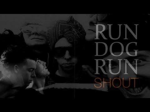 Run Dog Run  Shout