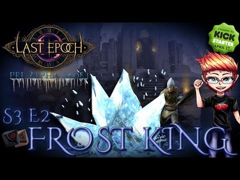 Last Epoch - S3 E2 - Ice King