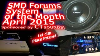 System of the Month April 2015 Sponsored by CT Sounds! 1st-5th Place Prizes! Amps-Subs-Speakers