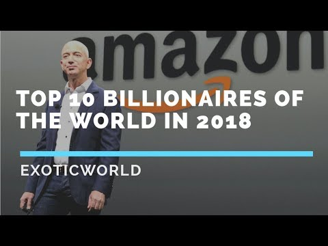 Top 10 richest billionaires of the world in 2018 || Richest people of the world