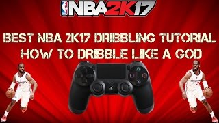 NBA 2K17 ADVANCED DRIBBLING TUTORIAL!! ULTIMATE DRIBBLING MOVES!!