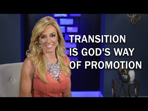 Transition Is God's Way Of Promotion