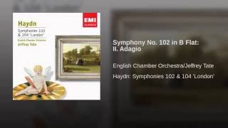 Symphony No. 102 in B Flat: II. Adagio