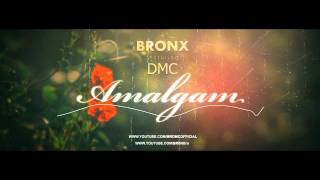 BR0NX featuring DMC - AMALGAM (2015)