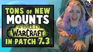 NEW MOUNTS in 7.3 | World of Warcraft Legion