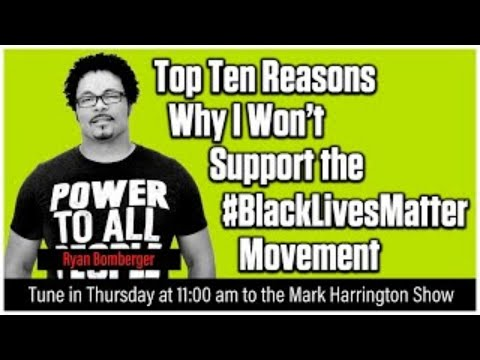 Top Ten Reasons to Not Support the #BlackLivesMatter Movement (6-11-20)
