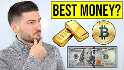 The Best Form of Money: Bitcoin vs Gold vs Fiat