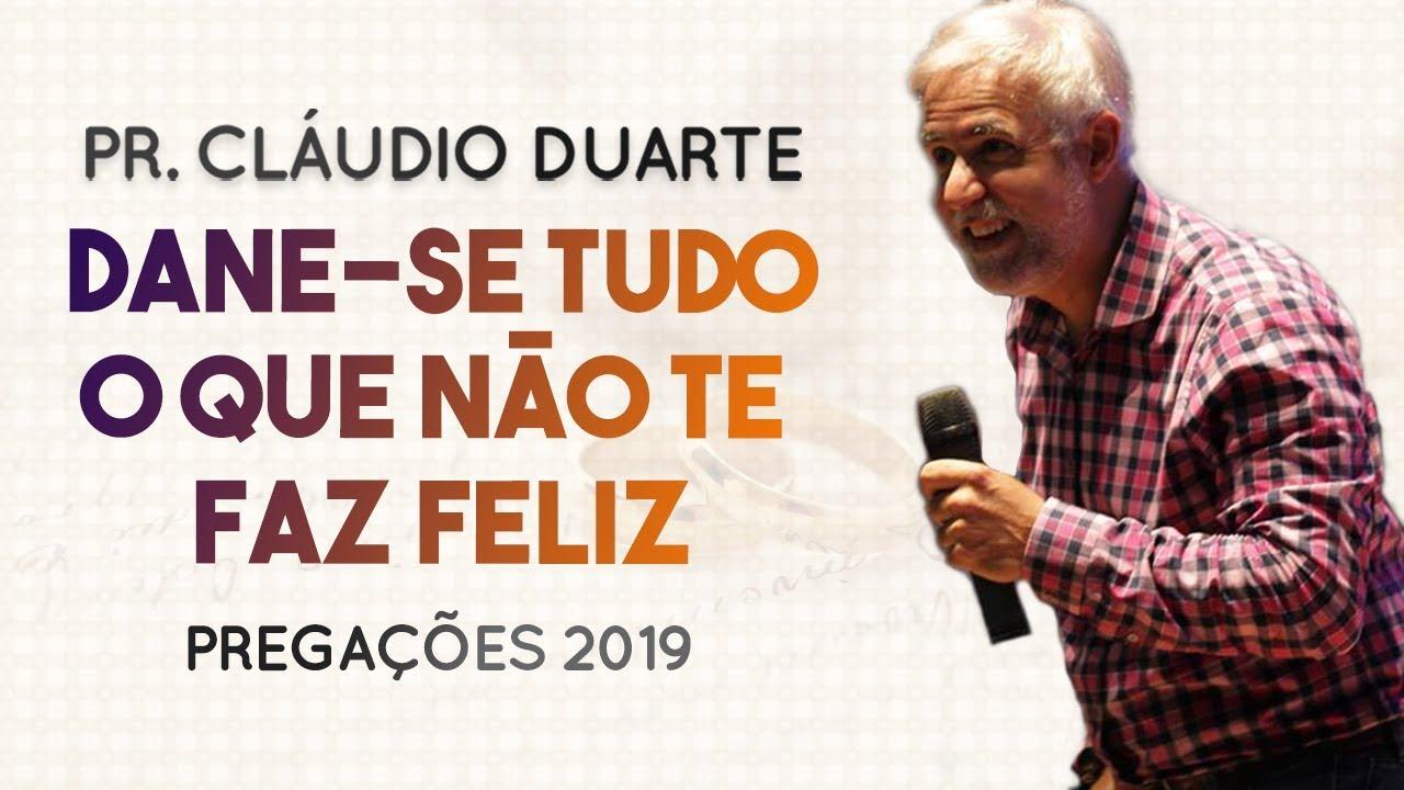 Pastor Cláudio Duarte - Dane-se tudo o que não te faz feliz | Palavras de Fé
