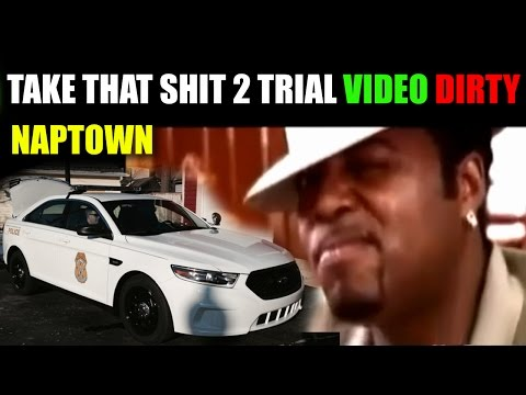 Take That Shit To Trial (Dirty) nApTowN Version