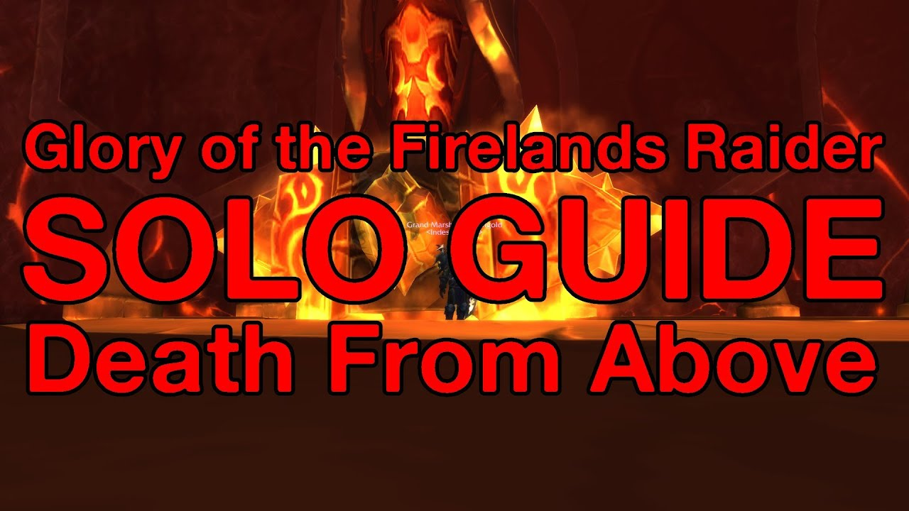 [WoW] How to: Solo Glory of the Firelands Raider Ep  1 Death from Above