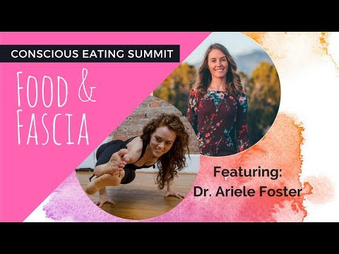 Food and Fascia - Conscious Eating Summit