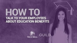How to talk to your employees about their Taco Bell education benefits