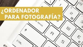 ¿QUÉ ORDENADOR COMPRAR PARA FOTOGRAFÍA? | Julian Marinov