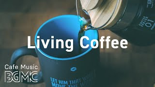 Living Coffee: Smooth Saxophone Instrumental Music for Working at Home