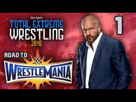 TEW 2016 - WWE Road to Wrestlemania - Part 1 - TRIPLE H ERA - Total Extreme Wrestling 2016