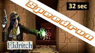 Eldritch Asylum Speedrun in 32 seconds WR