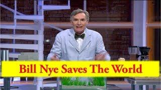 Bill Nye Saves The World: Bill Nye says science will make a comeback