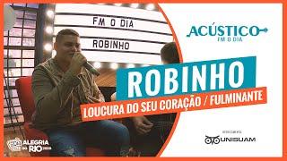 Robinho - Loucura do Seu Coração / Fulminante (Acústico FM O Dia) #Unisuam